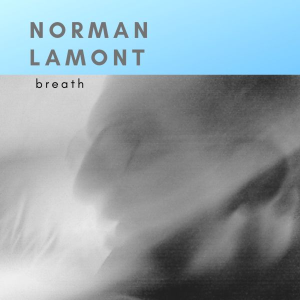 Album cover with blurred portrait and 'Norman Lamont' 'Breath'